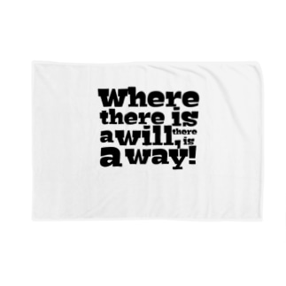 Where there is a will, there is a way! Blankets