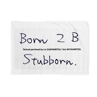 Born 2 B Stubborn. script ver. Blankets