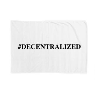 #Decentralized ブランケット