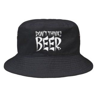 Don't Think BEER #2 (black body) Bucket Hat