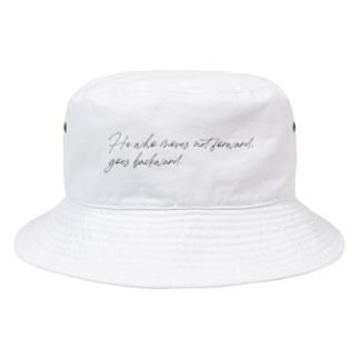 前進しない人は後退している。 Bucket Hat