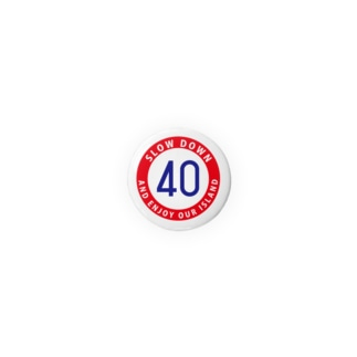 SLOW DOWN (40) Badges