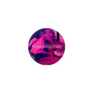 HUMANISDEAD 缶バッジ