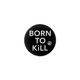 BORN TO KiLL(生来必殺)とピースマーク Badges