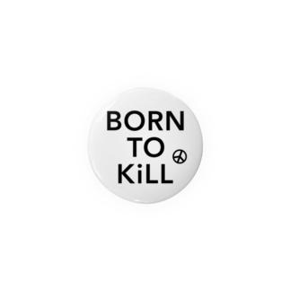 stereovisionのBORN TO KiLL(生来必殺)とピースマーク Badges