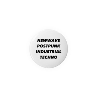 NEWWAVE POSTPUNK INDUSTRIAL TECHNO Badges