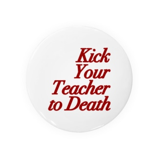 Kick Your Teacher to Death (red) Badges