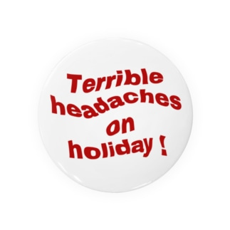 Terrible headaches on holiday! Badges