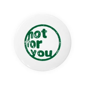 Not for you Badges