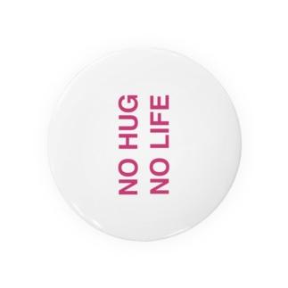 NO HUG NO LIFE Badges