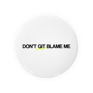 DON'T GIT BLAME ME Badges