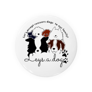 leys.a.dog〜チャリティーグッズ〜 Badges