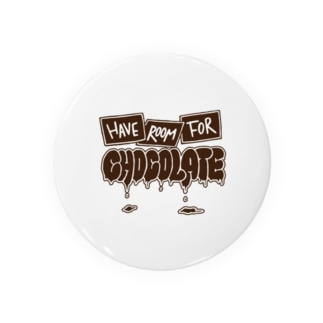 Have room for chocolate Badges