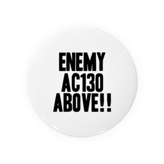 Enemy AC130 Above!!(white) Badges