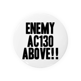 Enemy AC130 Above!!(white) 缶バッジ