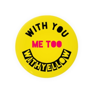 『 #WithYou #MeToo #WithYellow 』B Badges