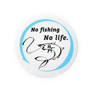 NO fishing No life. Badges