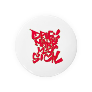 DRUGS MAKE ME SICK -graffiti- Badges