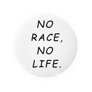 NO RACE,NO LIFE. Badges