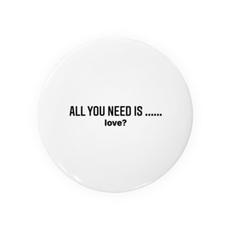 All you need is..... Badge