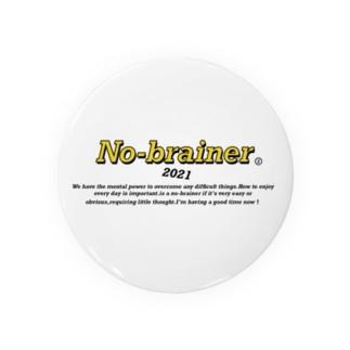 No brainer  バッジ Tin Badge
