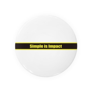 Simple is Impact 缶バッジ