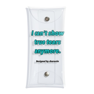 I can't show true tears anymore. Clear Multipurpose Case