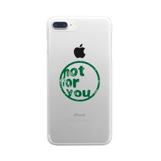 Not for you Clear smartphone cases