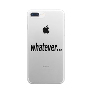 whatever... どうでもいい… Clear smartphone cases