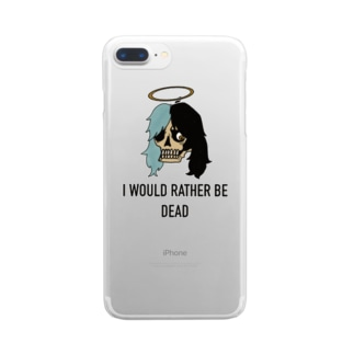 I WOULD RATHER BE DEAD  Clear smartphone cases