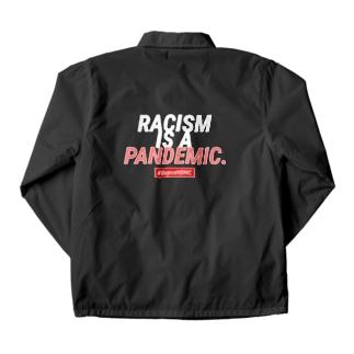 #BoycottDHC  RACISM IS A PANDEMIC Coach Jacket