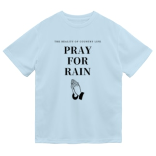 THE REALITY OF COUNTRY LIFEのPRAY FOR RAIN Dry T-Shirt