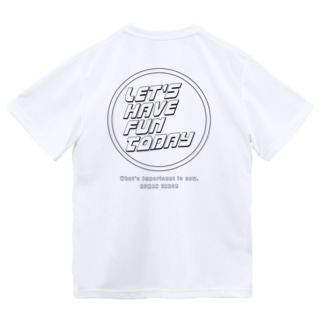 LET'S HAVE FUN TODAY Dry T-Shirt