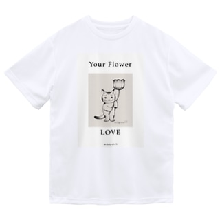 mikepunchのYOUR FLOWER LOVE Dry T-Shirt