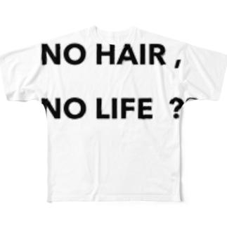 NO  HAIR, NO  LIFE? Full graphic T-shirts
