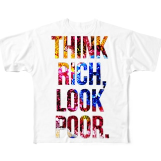 THINK RICH, LOOK POOR. Full graphic T-shirts