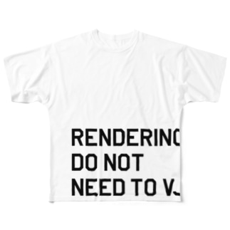 Rendering do not need to VJ フルグラフィックTシャツ