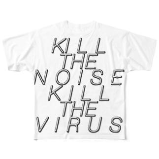 kill the noise kill the virus Full graphic T-shirts