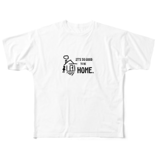 It's so good to be home. (我が家はいいなぁ) Full graphic T-shirts