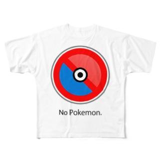 ポケモンご遠慮ねがいます(強め) Full graphic T-shirts