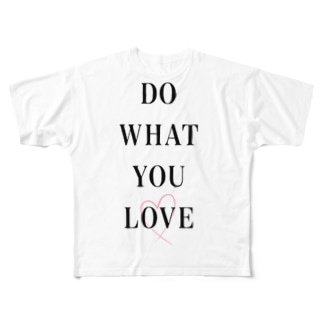 DO WHAT YOU LOVE Full graphic T-shirts