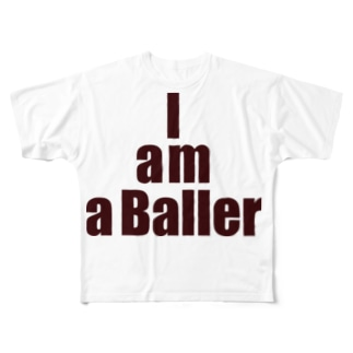 I am a Baller Full graphic T-shirts