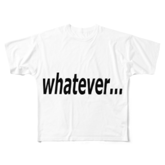 Patmaru Worksのwhatever... どうでもいい… Full graphic T-shirts