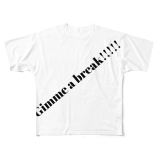 Gimme a break!!!!! Full graphic T-shirts