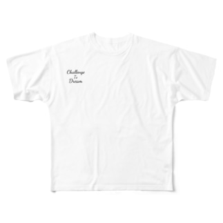 Challenge To Dream Full graphic T-shirts