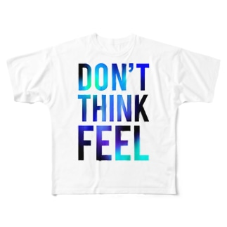 DON'T THINK FEEL BL Full graphic T-shirts