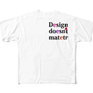 Design doesn't matter Full graphic T-shirts