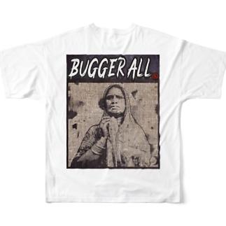 BUGGER ALL Full Graphic T-Shirt
