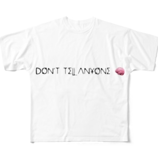 Don't tell anyone Full graphic T-shirts