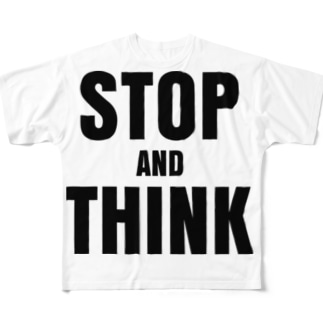 STOP AND THINK Full graphic T-shirts
